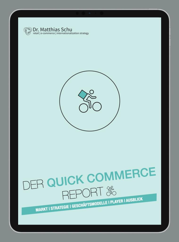 Reports: Der Quick Commerce Report von Dr. Matthias Schu - Markt | Strategie | Geschäftsmodelle | Player | Ausblick  Geballtes Experten-Wissen als PDF Download